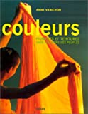 Couleurs : pigments et teintures dans les mains des peuples | Varichon, Anne. Auteur