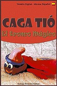 Caga Tió: El tronco mágico par  Santiago Fernández Gallego