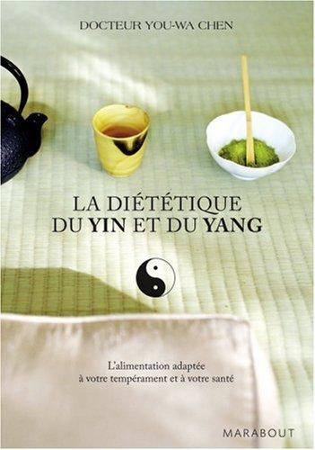 La dittique du Yin et du Yang - L'alimentation adapte  votre temprament et  votre sant