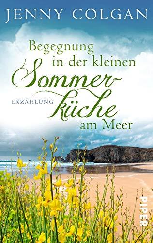 Begegnung in der kleinen Sommerküche am Meer: Erzählung (Floras Küche)