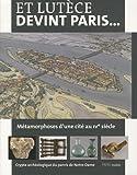 Et Lutèce devint Paris... Métamorphoses d'une cité au IVe siècle - Crypte archéologique du parvis de Notre-Dame 15 mars 2011-26 février 2012