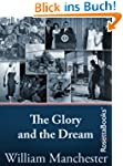 The Glory and the Dream: A Narrative...