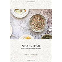 Near and Far by Heidi Swanson (2015-10-08)