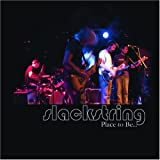 Songtexte von Slackstring - Place to Be...