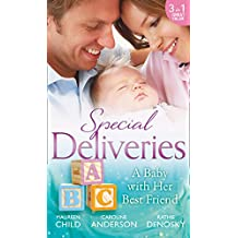Special Deliveries: A Baby With Her Best Friend: Rumour Has It / The Secret in His Heart / A Baby Between Friends