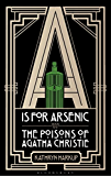 A is for Arsenic: The Poisons of Agatha Christie (Bloomsbury Sigma)
