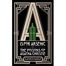 A is for Arsenic: The Poisons of Agatha Christie (English Edition)