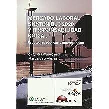 Mercado laboral sostenible 2020 y responsabilidad social: Estrategias públicas y empresariales (Temas La Ley)