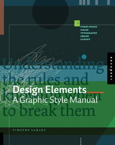 Design Elements: A Graphic Style Manual by Timothy Samara (2007) Paperback
