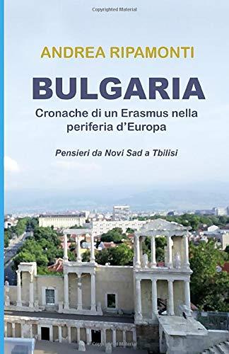 Bulgaria: Cronache di un Erasmus nella periferia d'Europa