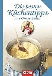 Die besten Küchentipps aus Omas Zeiten: Tipps und Pannenhilfe in der Küche