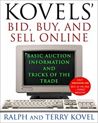 Kovels' Bid, Buy and Sell Online: Basic Auction Information and Tricks of the Trade