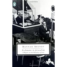 Eichmann in Jerusalem: A Report on the Banality of Evil by Hannah Arendt (1994-01-01)