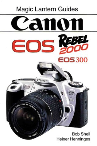 Magic Latern Guides Canon Eos Rebel 2000 Eos 300 (Magic Lantern Guides) (Reflex-shell)