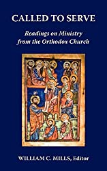 Called to Serve: Readings on Ministry from the Orthodox Church