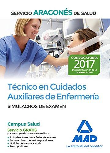 Técnico en Cuidados Auxiliares de Enfermería del Servicio Aragonés de Salud. Simulacros de examen