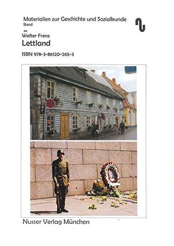 Lettland unter besonderer Berücksichtigung der staatlichen Entwicklung seit 1918 (Materialien zur Geschichte und Sozialkunde)