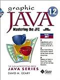 Graphic Java 1.2, Vol.1, Mastering Java Found, 3Ed (Prentice Hall (engl. Titel)) by David M. Geary (1998-11-30)