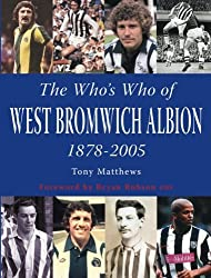The Who's Who of West Bromwich Albion by Tony Matthews (2012-01-07)