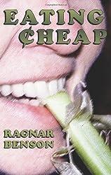 Eating Cheap by Ragnar Benson (1992-07-01)