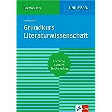 Klett Uni Wissen Grundkurs Literaturwissenschaft: Germanistik, Sicher im Studium (Uni-Wissen Germanistik)