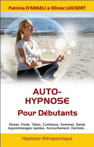 Auto-hypnose - Pour Dbutants