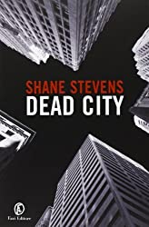 Dead city by Shane Stevens (2013-01-01)