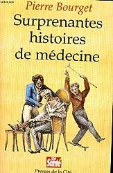 SURPRENANTES HISTOIRES DE MEDECINE