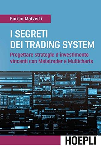 i-segreti-dei-trading-system-progettare-strategie-dinvestimento-vincenti-con-metatrader-e-multichart