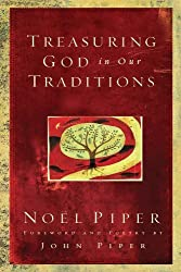Treasuring God in Our Traditions by No?Piper (2007-09-07)