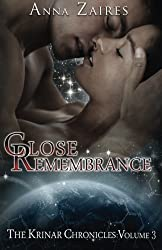 Close Remembrance: The Krinar Chronicles: Volume 3 by Anna Zaires (2013-08-23)