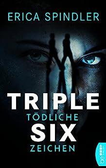 Triple Six: Tödliche Zeichen (Die Lightkeeper-Serie 2) von [Spindler, Erica]