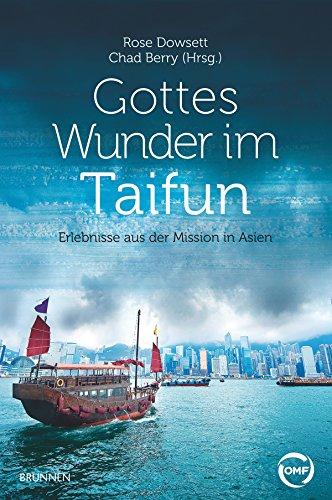 Gottes Wunder im Taifun: Erlebnisse aus der Mission in Asien
