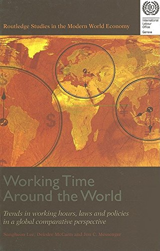 Working Time around the World: Trends in Working Hours, Laws and Policies in a Global Comparative Perspective (Routledge Studies in the Modern World Economy)