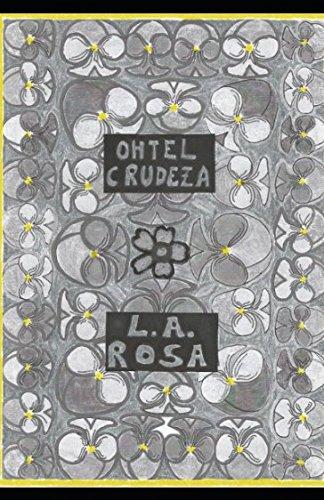 Ohtel Crudeza por Sr. L.A. ROSA