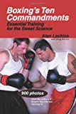 Boxing's Ten Commandments: Essential Training for the Sweet Science