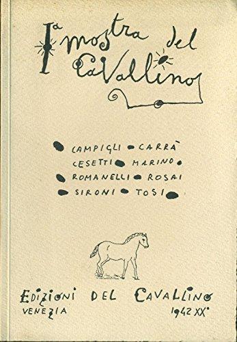 Iª Mostra del Cavallino. Campigli, Carrà, Cesetti, Marino, Romanelli, Rosai, Sironi, Tosi
