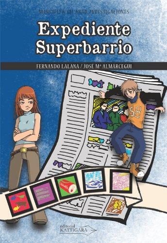 Expediente Superbarrio (Marijuli & Gil Abad, investigaciones nº 5) por Fernando Lalana