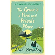 The Grave's a Fine and Private Place: A Flavia de Luce Mystery Book 9 (English Edition)