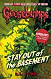 Goosebumps: Stay Out of the Basement by R.L. Stine