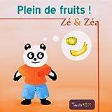 Zé et Zéa - Plein de fruits ! (Ebook illustré pour les enfants) (Zé et Zéa - Plein de ! t. 1)