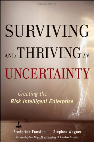 Surviving and Thriving in Uncertainty: Creating the Risk Intelligent Enterprise: Value Creation and Protection