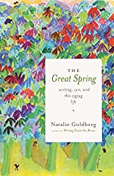 Great Spring: Writing, Zen, and This Zigzag Life