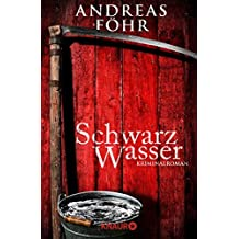 Schwarzwasser: Kriminalroman (Ein Wallner & Kreuthner Krimi 7)