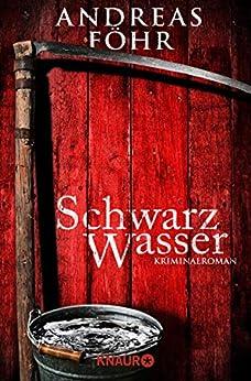 Schwarzwasser: Kriminalroman (Ein Wallner & Kreuthner Krimi 7) von [Föhr, Andreas]