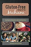 Gluten-Free Michiana: Your Guide to Dining Out in the South Bend Area by Marcie Gamble (2016-04-10)