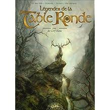 Légendes de la Table Ronde, Tome 2 : Le Cerf blanc