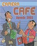 Caméra Café : Agenda 2005