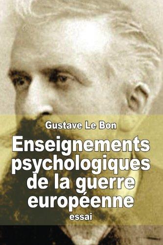 Enseignements psychologiques de la guerre européenne par Gustave Le Bon
