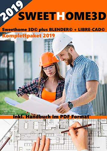 Sweet Home 3D® Version 6.0 Sweethome 3D© plus BLENDER© + LIBRE-CAD© Komplettpaket 2019